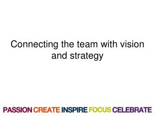 Connecting the team with vision and strategy