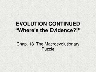 "EVOLUTION CONTINUED ""Where's the Evidence?!"""