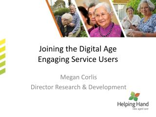 Joining the Digital Age Engaging Service Users