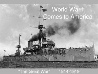 World War I  Comes to America