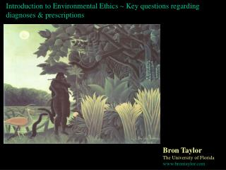Introduction to Environmental Ethics ~ Key questions regarding diagnoses & prescriptions