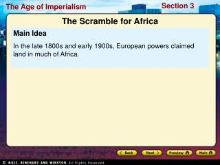 Main Idea In the late 1800s and early 1900s, European powers claimed land in much of Africa.