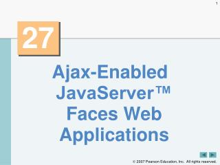 "Ajax-Enabled JavaServerâ""¢ Faces Web Applications"