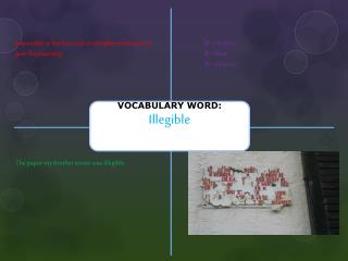 VOCABULARY WORD: Illegible