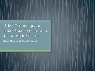Using Technology to Ignite Student Interest in Junior High Science