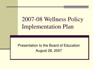 2007-08 Wellness Policy Implementation Plan