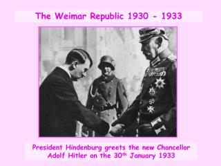 The Weimar Republic 1930 - 1933