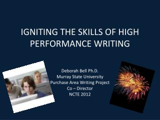 IGNITING THE SKILLS OF HIGH PERFORMANCE WRITING