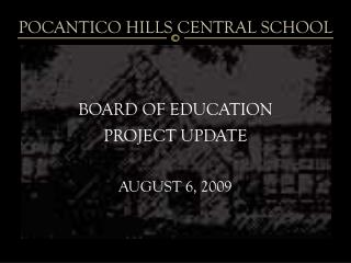 BOARD OF EDUCATION PROJECT UPDATE AUGUST 6, 2009