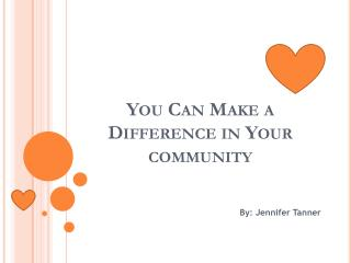 You Can Make a Difference in Your community