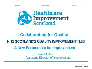 Collaborating for Quality        NHS Scotland's Quality Improvement hub