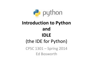 Introduction to Python and IDLE (the IDE for Python)