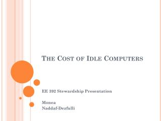 The Cost of Idle Computers