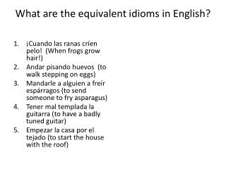 What are the equivalent idioms in English?