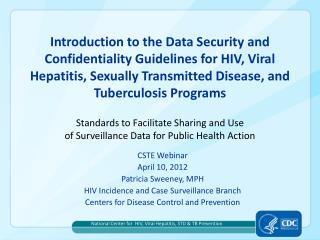 CSTE Webinar April 10, 2012 Patricia Sweeney, MPH HIV Incidence and Case Surveillance Branch