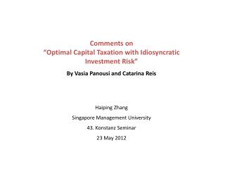 """Comments on  """"Optimal Capital Taxation with Idiosyncratic Investment Risk"""""""