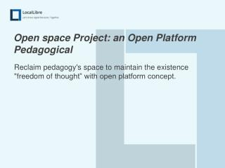 Open space Project: an Open Platform Pedagogical