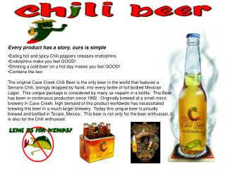 Every product has a story, ours is simple Eating hot and spicy Chili peppers releases endorphins