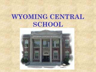 WYOMING CENTRAL SCHOOL
