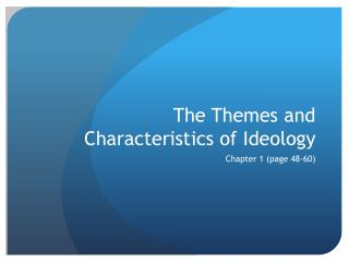 The Themes and Characteristics of Ideology