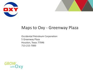 Oxy is located off the North side feeder road along U.S. 59 Southwest Freeway