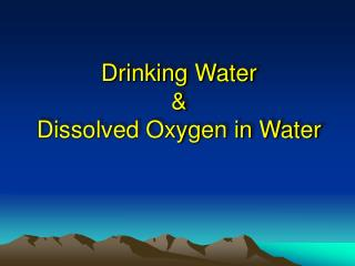 Drinking Water & Dissolved Oxygen in Water