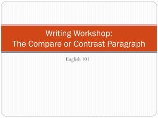 Writing Workshop: The Compare or Contrast Paragraph