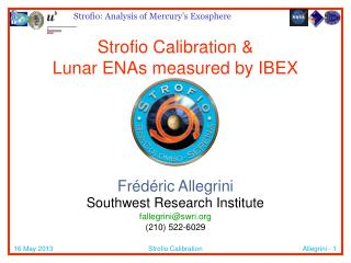 Strofio  Calibration & Lunar ENAs measured by IBEX