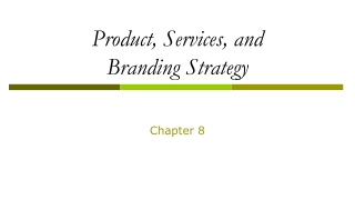 Product, Services, and Branding Strategy