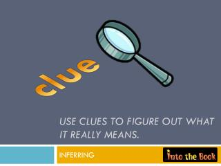 Use clues to figure out what it really  means.