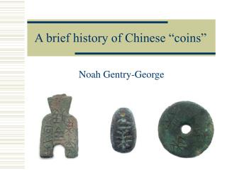 "A brief history of Chinese ""coins"""
