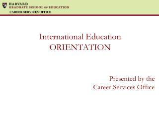 International Education ORIENTATION