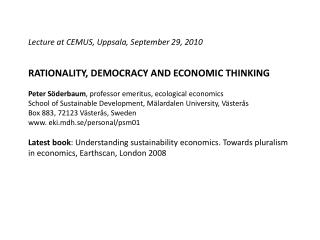 Lecture  at CEMUS, Uppsala, September 29, 2010 RATIONALITY, DEMOCRACY AND ECONOMIC THINKING