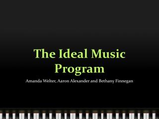 The Ideal Music Program
