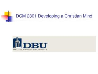 DCM 2301 Developing a Christian Mind