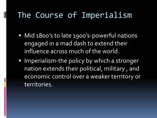 The Course of Imperialism