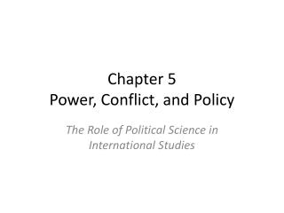 Chapter 5 Power, Conflict, and Policy