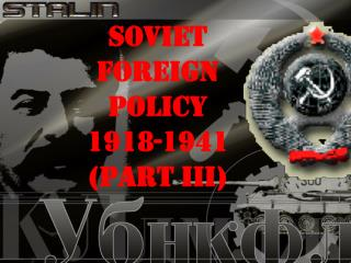 SOVIET FOREIGN POLICY 1918-1941 (PART III)