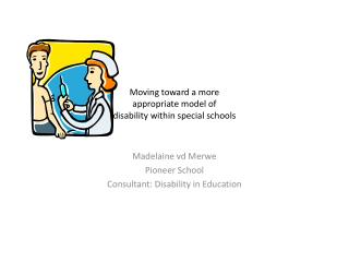 Moving toward a more  appropriate model of  disability within special schools