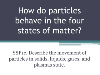 How do particles behave in the four states of matter?