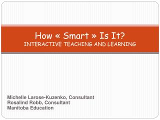 How « Smart » Is It? INTERACTIVE TEACHING AND LEARNING