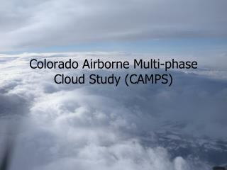 Colorado Airborne Multi-phase Cloud Study (CAMPS)