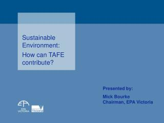 Sustainable Environment: How can TAFE contribute?