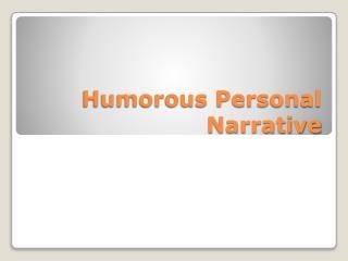 Humorous Personal Narrative