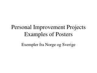 Personal Improvement Projects Examples of Posters