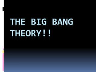 The Big Bang Theory!!
