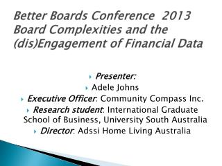 Better Boards Conference  2013 Board Complexities and the ( dis )Engagement of Financial Data
