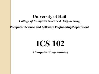 ICS 102  Computer Programming