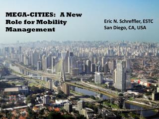 MEGA-CITIES:   A New Role for Mobility Management