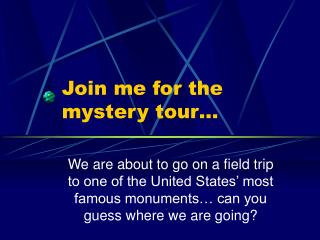 Join me for the mystery tour…